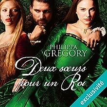 Deux sœurs pour un roi | Livre audio Auteur(s) : Philippa Gregory Narrateur(s) : Maud Rudigoz