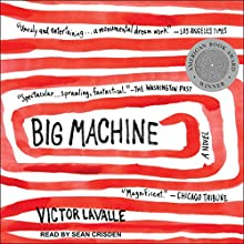Big Machine: A Novel Audiobook by Victor LaValle Narrated by Sean Crisden