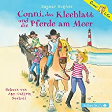 Conni, das Kleeblatt und die Pferde am Meer (Conni & Co 11) Hörbuch von Dagmar Hoßfeld Gesprochen von: Ann-Cathrin Sudhoff