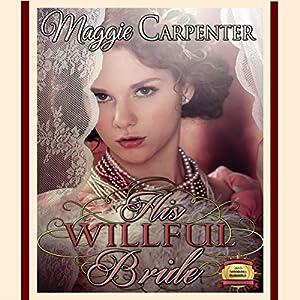 His Willful Bride Audiobook