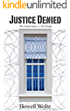Justice Denied: The United States vs. the People