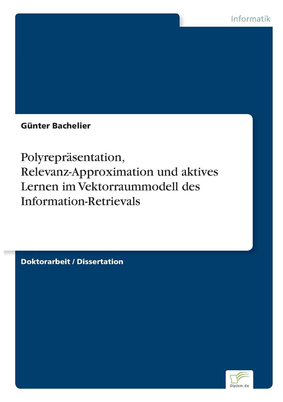 Polyrepr?sentation, Relevanz-Approximation und aktives Lernen im Vektorraummodell des Information-Retrievals (German Edition) pdf epub