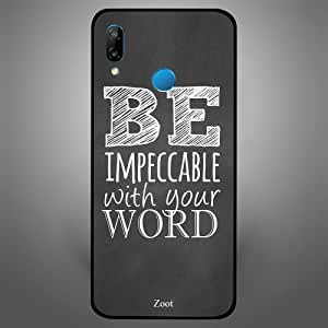 Huawei Nova 3e Be Impeccable with your Word, Zoot Designer Phone Covers