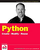 Python: Create – Modify – Reuse Front Cover