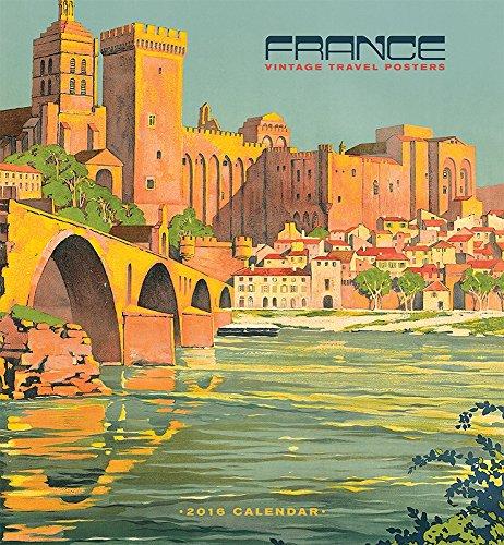France: Vintage Travel Posters 2016 Wall Calendar