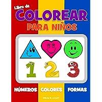 Libro de colorear para niños. Números Colores Formas: Libro de actividades para niños y niñas de 1 a 3 años, para el…