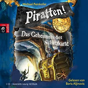 Das Geheimnis der Schatzkarte (Piratten 3) Hörbuch