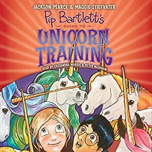 Pip Bartlett's Guide to Unicorn Training Audiobook