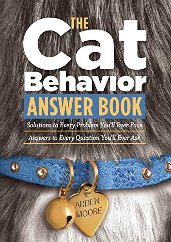 The Cat Behavior Answer Book: Practical Insights & Proven Solutions for Your Feline Questions