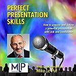 Perfect Presentation Skills   Mike Le Put