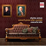 Avison, Charles : Concertos d'Après Scarlatti