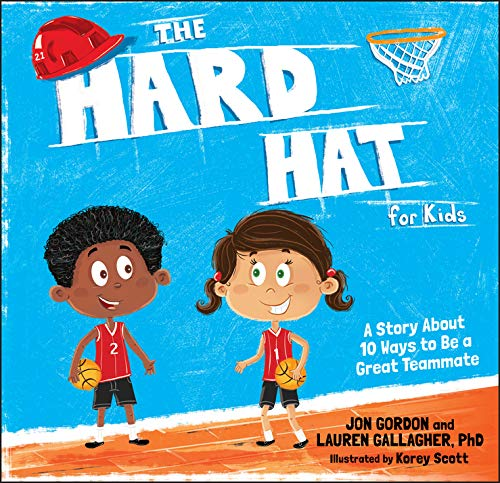 (The Hard Hat for Kids: A Story About 10 Ways to Be a Great)