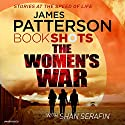 The Women's War: BookShots Audiobook by James Patterson Narrated by Robin Miles
