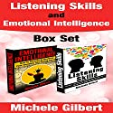 Listening Skills and Emotional Intelligence Box Set Audiobook by Michele Gilbert Narrated by Pete Beretta