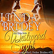 Westward Sight: Montana Mail Order Brides, Book 22 | Linda Bridey