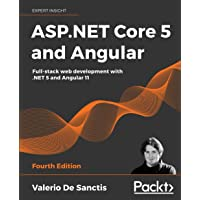 ASP.NET Core 5 and Angular: Full-stack web development with .NET 5 and Angular 11