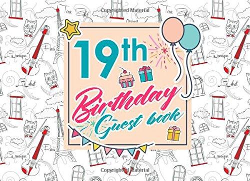 19th Birthday Guest Book: Birthday Guest Books, Guest Books, Guest Book Blank, Guest Sign In Sheet, Cute Paris & Music Cover (Volume 50) pdf