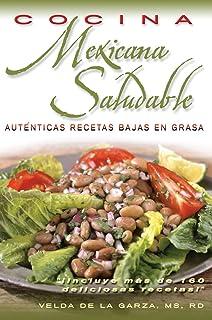 Cocina Mexicana Saludable: Recetas Auténticas Con Bajo Contenido de Grasa (Spanish Edition)