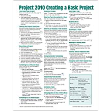 Microsoft Project 2010 Quick Reference Guide: Creating a Basic Project (Cheat Sheet of Instructions, Tips & Shortcuts - Laminated Card)
