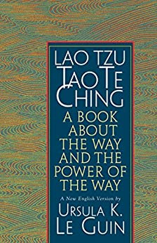 Lao Tzu: Tao Te Ching: A Book about the Way and the Power of the Way by [Guin, Ursula K. Le]