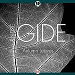 Autumn Leaves   Andre Gide