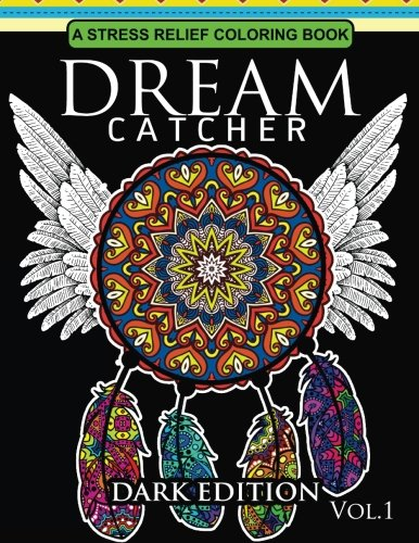 Dream Catcher Coloring Book Dark Edition Vol.1: An Adult Coloring Book of Beautiful Detailed Dream Catchers with Stress Relieving Patterns (Pattern Coloring Books) (Volume 1) for $<!--$6.99-->