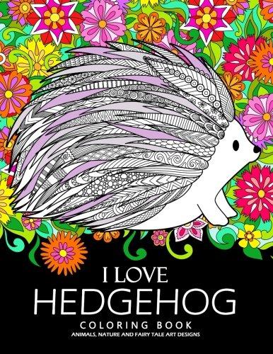 I love Hedgehog Coloring Book: Adults Coloring Book