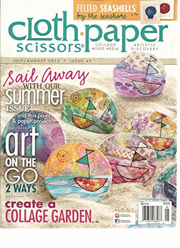 CLOTH PAPER SCISSORS, JULY/AUGUST, 2013 ISSUE 49 (ART ON THE GO 2 WAYS) -