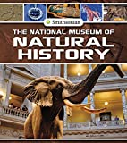 The National Museum of Natural History (Smithsonian Field Trips)