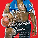 Basketball Jones Audiobook by E. Lynn Harris Narrated by Mirron Willis