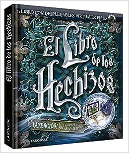 El libro de los hechizos Larousse - Infantil / Juvenil ...