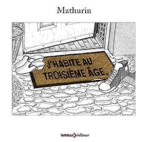 vignette de 'J'habite au troisième âge (Mathurin)'