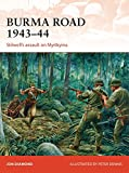 img - for Burma Road 1943 44: Stilwell's assault on Myitkyina (Campaign) book / textbook / text book