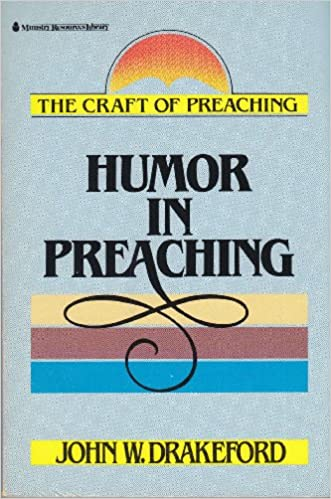 Humor in Preaching (The Craft of Preaching)