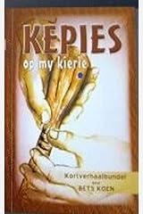Kepies op my Kierie: Kortverhaalbundel (Afrikaans Edition) Kindle Edition