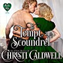 To Tempt a Scoundrel: The Heart of a Duke, Book 15 Audiobook by Christi Caldwell Narrated by Tim Campbell