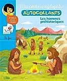 Ma Petite Encyclopédie en Autocollants: Les hommes préhistoriques - De 5 à 8 ans