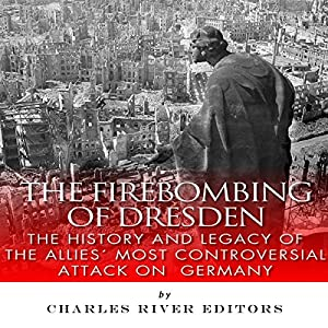 The Firebombing of Dresden Audiobook
