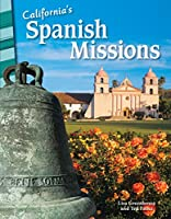 California's Spanish Missions - Social Studies Book for Kids - Great for School Projects and Book Reports (Primary Source Readers)