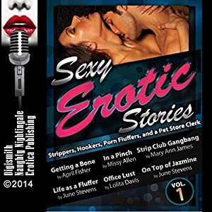 Sexy Erotic Stories: Strippers, Hookers, Porn Fluffers, and a Pet Store Clerk Audiobook