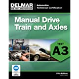 ASE Test Preparation- A3 Manual Drive Trains and Axles (ASE Test Prep: Automotive Technician Certification Manual)