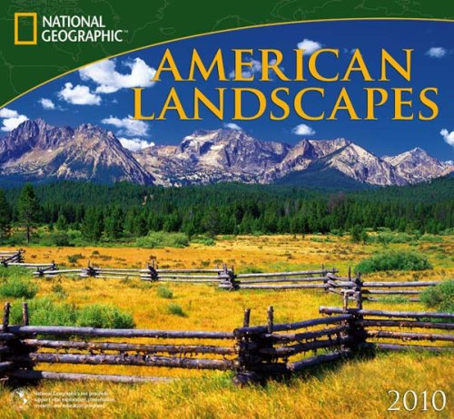 American Landscapes - 2010 National Geographic Wall Calendar