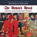 The Demon's Brood: A History of the Plantagenet Dynasty | Desmond Seward