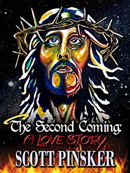 The Second Coming: A Love Story by [Pinsker, Scott]
