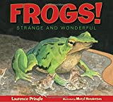img - for Frogs!: Strange and Wonderful book / textbook / text book