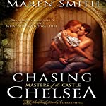Chasing Chelsea: Masters of the Castle, Book 5 | Maren Smith