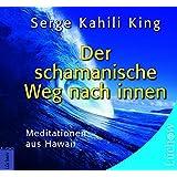 Der schamanische Weg nach Innen: Meditationen aus Hawaii, CD