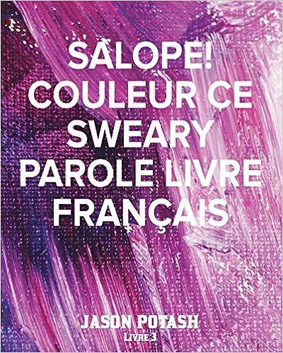 Livres gratuits en ligne Salope! Couleur Ce Sweary Parole Livre Francais - Livre 3 pdf