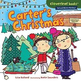 Carter's Christmas (Cloverleaf Books TM - Fall and Winter Holidays) - Kindle edition by Lisa