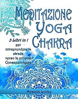 Amazon.com: MEDITAZIONE YOGA CHAKRA PER PRINCIPIANTI: 3 ...